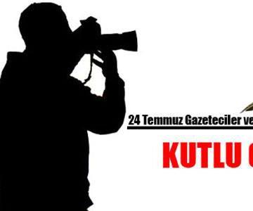 24 Temmuz Gazeteciler ve Basın Günü Kutlu Olsun