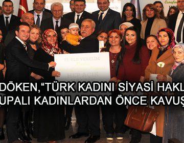 PALANDÖKEN,'TÜRK KADINI SİYASİ HAKLARINA AVRUPALI KADINLARDAN ÖNCE KAVUŞTU'