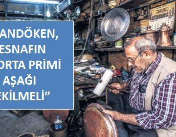 PALANDÖKEN, 'ESNAFIN SİGORTA PRİMİ AŞAĞI ÇEKİLMELİ'