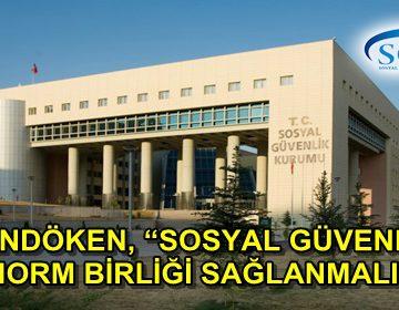 PALANDÖKEN, 'SOSYAL GÜVENLİKTE NORM BİRLİĞİ SAĞLANMALI'
