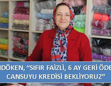 PALANDÖKEN, 'SIFIR FAİZLİ, 6 AY GERİ ÖDEMESİZ CANSUYU KREDİSİ BEKLİYORUZ'