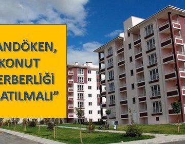 PALANDÖKEN, 'KONUT SEFERBERLİĞİ BAŞLATILMALI'